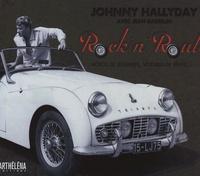 Johnny Hallyday - Rock'n'Roule - Motos de légendes, voitures de rêves....