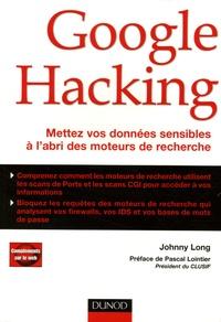 Google Hacking- Mettez vos données sensibles à l'abri des moteurs de recherche - Johnny Long | Showmesound.org