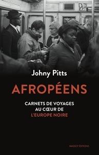 Johnny Pitts - Afropéens - Carnets de voyage au coeur de l'Europe noire.
