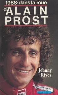 Johnny Rives - 1988 : dans la roue d'Alain Prost.