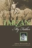 Johnny Weissmuller Jr. et Johnny Weissmuller Jr., Willia Reed - Tarzan, My Father.