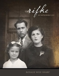 Johnny Weissmuller Jr., Willia Reed et Rosalie Wise Sharp - Rifke - An Improbable Life.