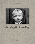 Johnson Jamie - Growing up travelling - - The Inside World of the Irish Traveller Children -.