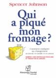 Johnson Spencer - Qui a piqué mon fromage ? - Comment s'adapter au changement au travail, en famille et en amour. 1 CD audio MP3