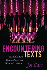 Joi Carr - Encountering Texts - The Multicultural Theatre Project and «Minority» Literature.