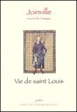 Joinville - Vie de saint Louis. - Le livre des saintes paroles et des bons faits de notre saint roi Louis.