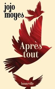 Télécharger le livre google Après tout (French Edition) par Jojo Moyes