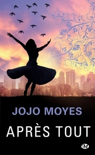 Jojo Moyes - Avant toi Tome 3 : Après tout.