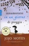 Jojo Moyes - Innamorarsi in un giorno di pioggia.