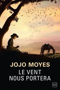 Jojo Moyes - Le vent nous portera.