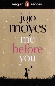 Jojo Moyes et Anna Trewin - Me Before You.