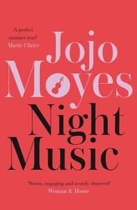 Jojo Moyes - Night Music.