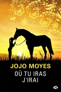 Jojo Moyes - Où tu iras j'irai.