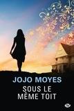 Jojo Moyes - Sous le même toît.