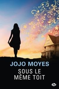 Téléchargements PDF DJVU pour les livres Sous le même toît par Jojo Moyes 9782811218911 en francais PDF DJVU