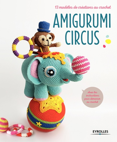 Amigurumi circus - 9782212248166 - 11,99 €