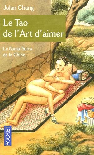Jolan Chang - Le Tao de l'Art d'aimer.