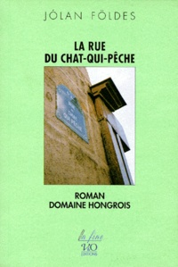 Jolan Foldes - La rue du chat-qui-pêche.