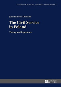 Jolanta Itrich-drabarek - The Civil Service in Poland - Theory and Experience.