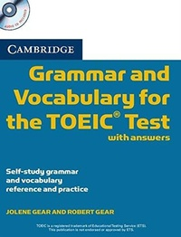 Jolene Gear et Robert Gear - Grammar and Vocabulary for the TOEIC Test - With Answers. 1 CD audio