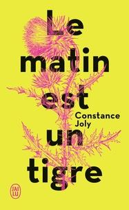 Téléchargement gratuit de livres électroniques au format pdf Le matin est un tigre (French Edition) 9782290210192 PDF DJVU iBook par Joly Constance