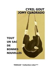 Jomy Cuadrado et Cyril Gout - Tout un sac de bonnes nouvelles.