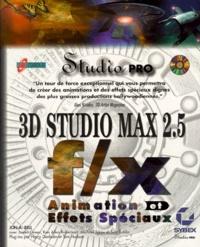 Histoiresdenlire.be 3D STUDIO MAX 2.5. F/X ANIMATION ET EFFETS SPECIAUX, AVEC CD-ROM Image