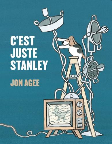 Jon Agee - C'est juste Stanley.
