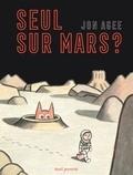 Jon Agee - Seul sur Mars ?.