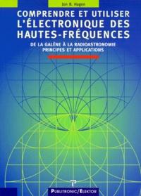 COMPRENDRE ET UTILISER LELECTRONIQUE DES HAUTES-FREQUENCES. De la galène à la radioastronomie, Principes et applications.pdf