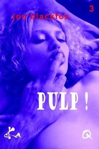 Jon Blackfox - Pulp! 3.