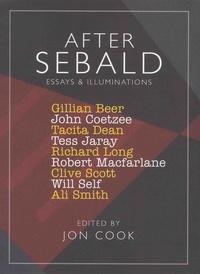 Jon Cook - After Sebald - Essays & Illuminations.