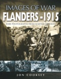 Jon Cooksey - Flanders 1915, Images of War - Rare Photographs from Wartime Archives.
