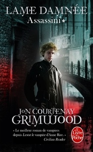 Jon Courtenay Grimwood - Assassini Tome 1 : Lame damnée.