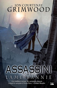 Jon Courtenay Grimwood - Assassini Tome 2 : Lame bannie.
