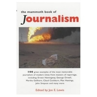 Jon-E Lewis - The mammoth book of journalism.