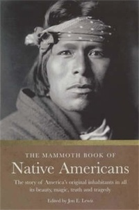 Jon-E Lewis - The mammoth book of Native Americans.