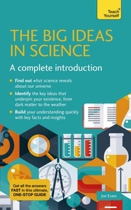 Jon Evans - The Big Ideas in Science - A complete introduction.