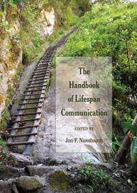 Jon f. Nussbaum - The Handbook of Lifespan Communication.