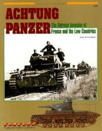 Jon Feenstra - Achtung Panzer - The German Invasion of France and the Low Countries.