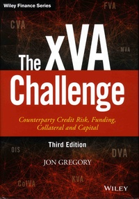 Jon Gregory - The xVA Challenge - Counterparty Credit Rick, Funding, Collateral and Capital.