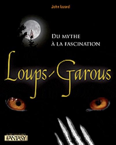 Jon Izzard - Loups-garous - Du mythe à la fascination.