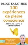 Jon Kabat-Zinn - 100 expériences de pleine conscience - Apprendre à vivre ici et maintenant.