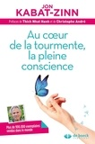 Jon Kabat-Zinn - Au coeur de la tourmente, la pleine conscience.
