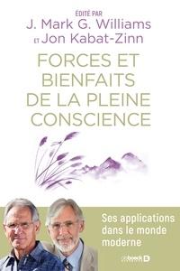 Jon Kabat-Zinn et J. Mark G. Williams - Forces et bienfaits de la pleine conscience.