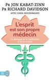 Jon Kabat-Zinn et Richard Davidson - L'esprit est son propre médecin - Le dialogue de la méditation et de la science.