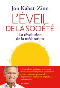 Jon Kabat-Zinn - L'éveil de la société - La révolution de la méditation.