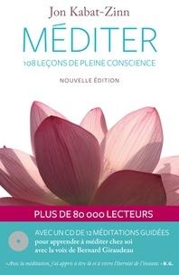 Jon Kabat-Zinn - Méditer 108 leçons de pleine conscience. 1 CD audio