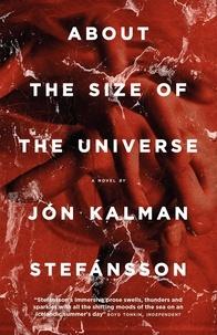 Jón Kalman Stefansson - About the Size of the Universe.