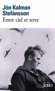 Jón Kalman Stefansson - Entre ciel et terre.